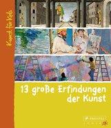 Florian  Heine - 13 große Erfindungen der Kunst