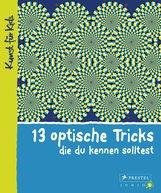 Silke  Vry - 13 optische Tricks, die du kennen solltest