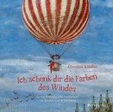 Christine  Knödler  (Hrsg.) - Ich schenk dir die Farben des Windes