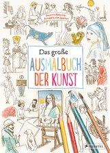 Annabelle von Sperber, Susanne  Rebscher - Das große Ausmalbuch der Kunst
