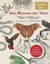Katie  Scott - Das Museum der Tiere. Mein Malbuch
