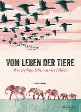 Pablo  Salvaje - Vom Leben der Tiere. Wie sie handeln, was sie fühlen