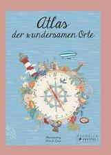 Mia  Cassany - Atlas der wundersamen Orte