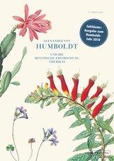 H. Walter  Lack - Alexander von Humboldt und die botanische Erforschung Amerikas