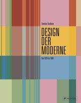 Dominic  Bradbury - Design der Moderne: Art déco, Bauhaus, Mid-Century, Industriedesign