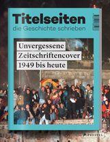 Philipp  Hontschik - Titelseiten, die Geschichte schrieben