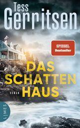 Tess  Gerritsen - Das Schattenhaus