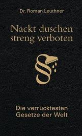 Roman  Leuthner - Nackt duschen - streng verboten