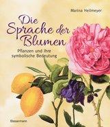 Marina  Heilmeyer - Die Sprache der Blumen