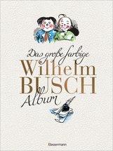 Wilhelm  Busch - Das große farbige Wilhelm Busch Album