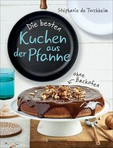 Stéphanie de Turckheim - Die besten Kuchen aus der Pfanne