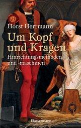 Horst  Herrmann - Um Kopf und Kragen