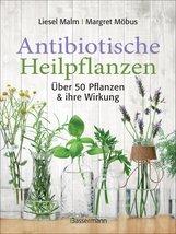 Liesel  Malm, Margret  Möbus - Antibiotische Heilpflanzen