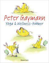 Peter  Gaymann - Yoga- und Wellness-Hühner