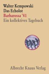 Walter  Kempowski - Das Echolot - Barbarossa '41 - Ein kollektives Tagebuch  - (1. Teil des Echolot-Projekts)