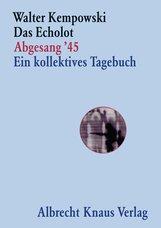 Walter  Kempowski - Das Echolot - Abgesang '45  - Ein kollektives Tagebuch - (4. Teil des Echolot-Projekts)