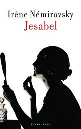 Irène  Némirovsky - Jesabel