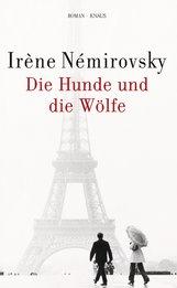 Irène  Némirovsky - Die Hunde und die Wölfe