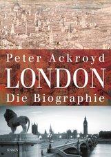 Peter  Ackroyd - London - Die Biographie