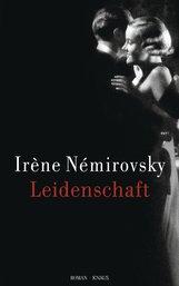 Irène  Némirovsky - Leidenschaft