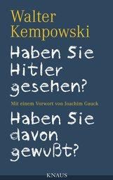 Walter  Kempowski - Haben Sie Hitler gesehen? Haben Sie davon gewußt?