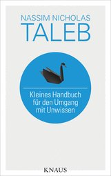 Nassim Nicholas  Taleb - Kleines Handbuch für den Umgang mit Unwissen