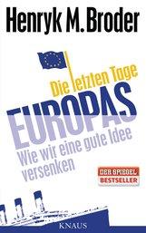 Henryk M.  Broder - Die letzten Tage Europas