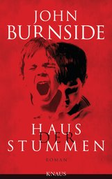 John  Burnside - Haus der Stummen