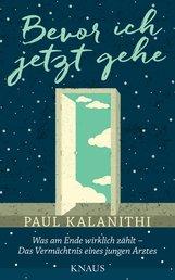 Paul  Kalanithi - Bevor ich jetzt gehe