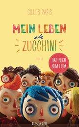 Gilles  Paris - Mein Leben als Zucchini