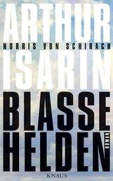 Arthur  Isarin - Blasse Helden