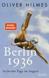 Oliver  Hilmes - Berlin 1936