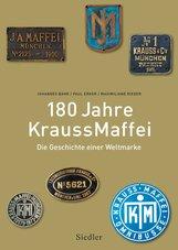 Johannes  Bähr, Paul  Erker, Maximiliane  Rieder - 180 Jahre KraussMaffei