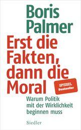 Boris  Palmer - Erst die Fakten, dann die Moral