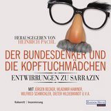 Heinrich  Pachl  (Hrsg.) - Der Bundesdenker und die Kopftuchmädchen