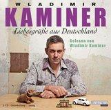 Wladimir  Kaminer - Liebesgrüße aus Deutschland