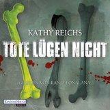 Kathy  Reichs - Tote lügen nicht