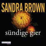 Sandra  Brown - Sündige Gier