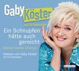 Gaby  Köster - Ein Schnupfen hätte auch gereicht