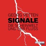 Georg  Vetten - Signale – Die Scheinwelt und der Fluß