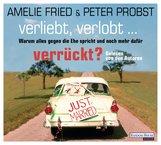 Amelie  Fried, Peter  Probst - Verliebt, verlobt - verrückt?