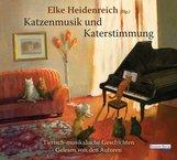 Elke  Heidenreich  (Hrsg.) - Katzenmusik und Katerstimmung