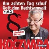 Werner  Koczwara - Am achten Tag schuf Gott den Rechtsanwalt