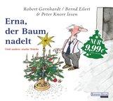 Robert  Gernhardt - Erna, der Baum nadelt