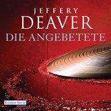 Jeffery  Deaver - Die Angebetete