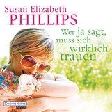 Susan Elizabeth  Phillips - Wer Ja sagt, muss sich wirklich trauen