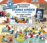 Oliver  Versch, Melle  Siegfried, Ingo  Zamperoni  (Hrsg.) - Ingo Zamperoni präsentiert: Starke Kinder: Messer, Schere, Licht – Vom richtigen Verhalten im Haushalt