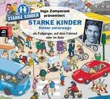 Oliver  Versch, Martin  Nusch, Ingo  Zamperoni  (Hrsg.) - Ingo Zamperoni präsentiert: Starke Kinder: Sicher unterwegs – als Fußgänger, auf dem Fahrrad oder im Auto
