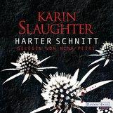 Karin  Slaughter - Harter Schnitt