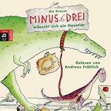 Ute  Krause - Minus Drei wünscht sich ein Haustier